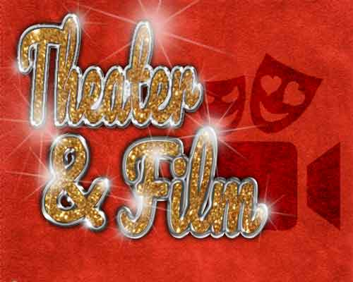 Theater & Film